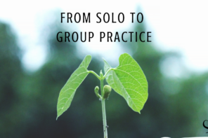4 Mindset Shifts Moving From a Solo to Group Practice | Image showing a young plant growing | An abstract representation of growth from a solo to group practice | Practice of the Practice | Group Practice Boss