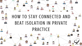 How to Stay Connected and Beat Isolation in Private Practice | Image Representing the Connected Nature of Networking to Grow Your Solo Private Practice | Practice of the Practice | Mental Health | Clinicians