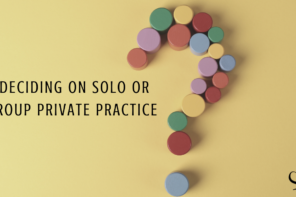 Deciding on Solo or Group Private Practice