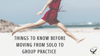 3 Things To Know Before Moving Form Solo to Starting a Group Practice | Shannon Heers | Blog Contributor | Articles for Practice of the Practice | Clinicians