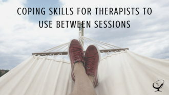 Coping Skills for Therapists to Use Between Sessions | Practice of the Practice Blog | Article | Sue English Blog Contributor | Image representing Mindfulness