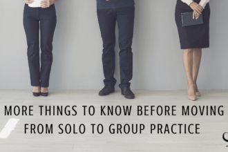 3 More Things I Wish I Knew Before Moving From Solo to Group Practice   Group Private Practice   Mental Health   Shannon Heers Contributor for Practice of the Practice   Blog Article