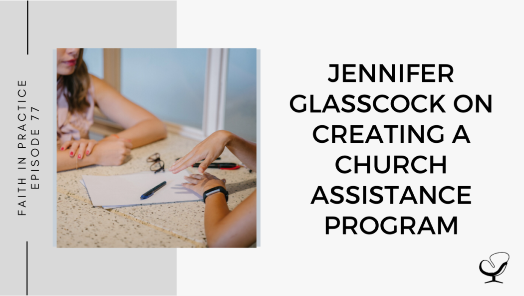 Jennifer Glasscock on Creating a Church Assistance Program