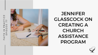 Jennifer Glasscock on Creating a Church Assistance Program