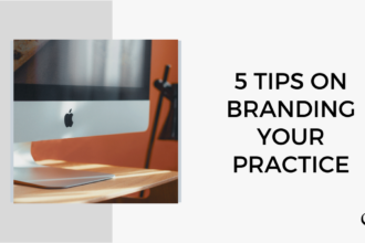 5 Tips on Branding Your Practice