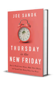 Image of the book Thursday Is The New Friday written by Joe Sanok. Author Joe Sanok offers the exercises, tools, and training that have helped thousands of professionals create the schedule they want, resulting in less work, greater income, and more time for what they most desire.