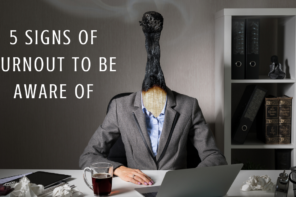 Burnout, and We Don't Mean Tires or Lightbulbs: 5 Signs of Burnout to be Aware Of