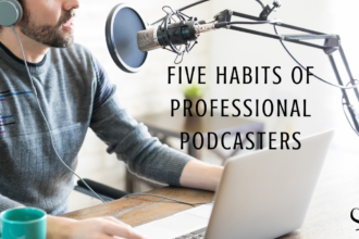 Joe Sanok on Five Habits of Professional Podcasters | Practice of the Practice | Blog Article