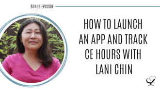 A photo of Lani Chin is captured. Lani is a psychologist and developer of the app CE Hub. Lani is featured on the Practice of the Practice Podcast, a therapist podcast.
