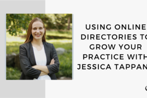 On this therapist podcast, Jessica Tapana talks about using online directories to grow your practice.