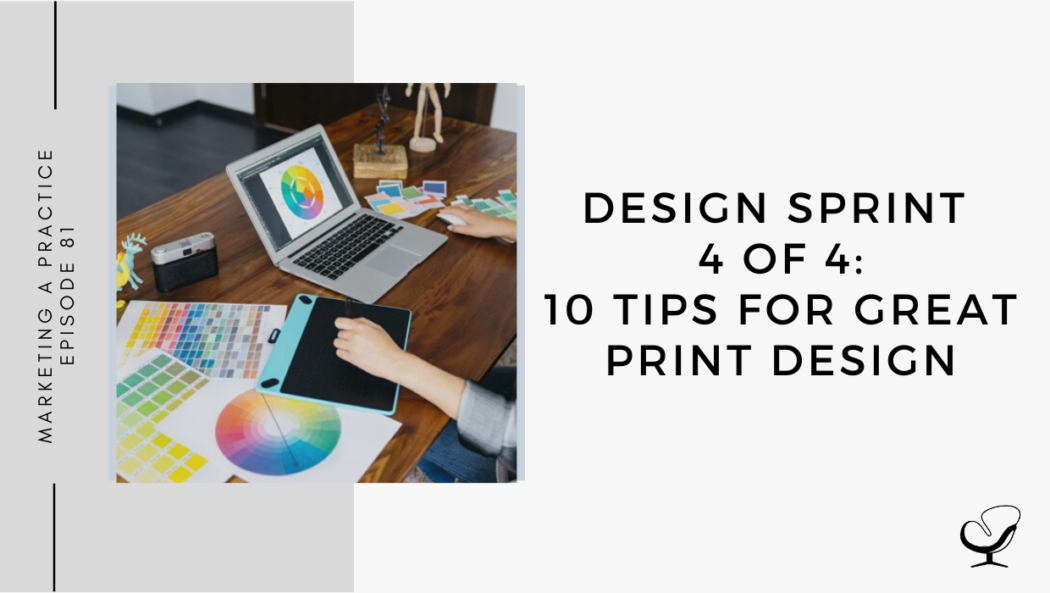 On this marketing podcast, Sam Carvalho talks about 10 tips for great print design.