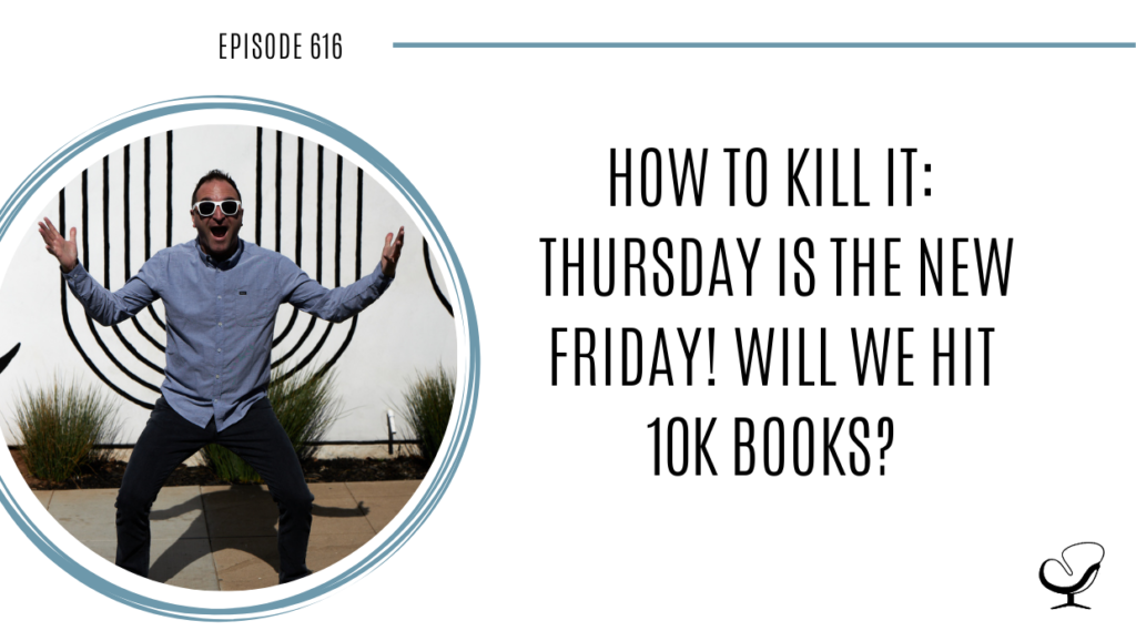 Image of Joe Sanok is captured. On this therapist podcast, podcaster, consultant and author, talks about How To Kill It! Thursday Is The New Friday, will we hit 10k books?