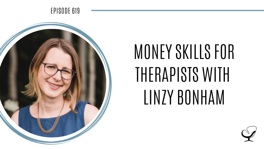 A photo of Linzy Bonham is captured. Linzy is the creator of the course Money Skills for Therapists. Linzy Bonham is featured on Practice of the Practice, a therapist podcast.