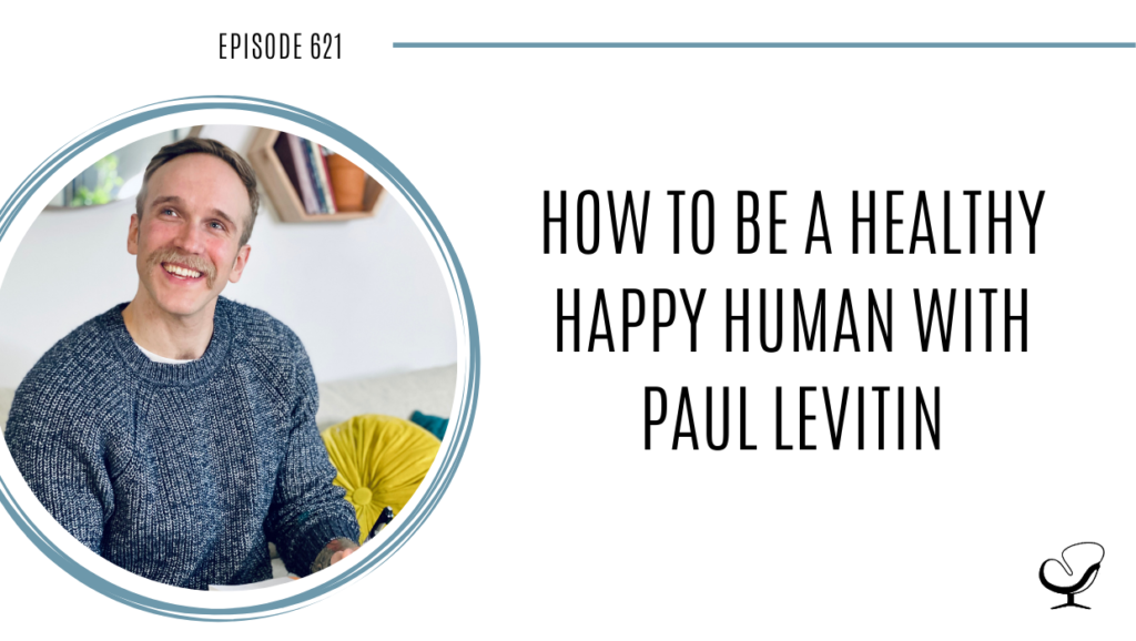 A photo of Paul Levitin is captured. Paul Levitin is a health and happiness coach, and the host of