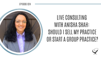 A photo of Anisha Shah is captured. She is a personal and relationships counselor and owner of Collin County Counselling. Anisha is featured on Practice of the Practice, a therapist podcast where Joe Sanok does live consulting with her about whether she should sell her practice or start a group practice.