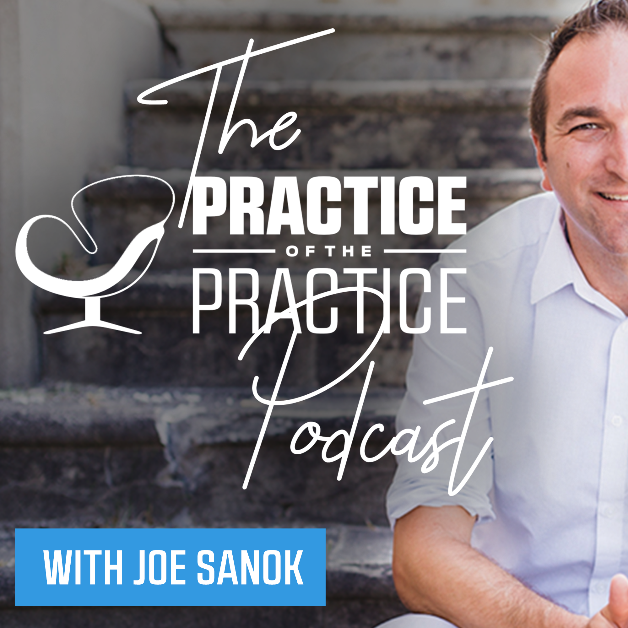 The Practice of the Practice Podcast | Innovative Ideas to Start, Grow, and Scale a Private Practice